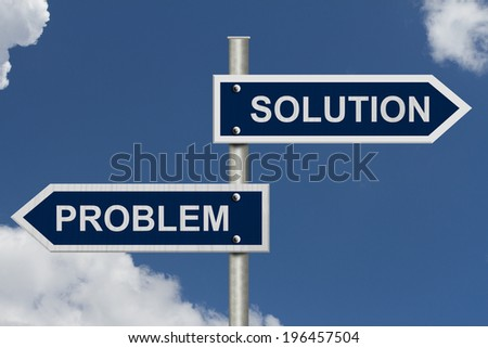Blue street signs with blue sky with words Problem and Solution, Problem versus Solution