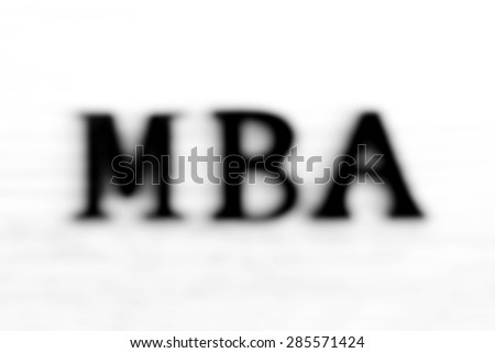 Blur MBA (or Master of Business Administration) sign on white background - stock photo