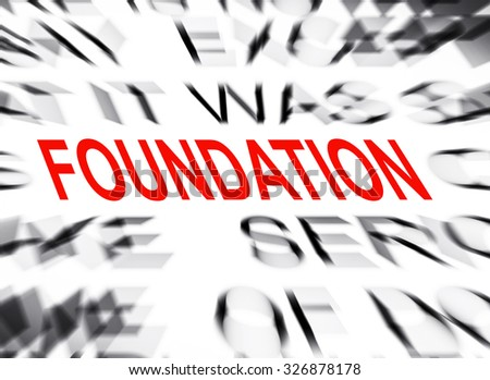 Blured text with focus on FOUNDATION