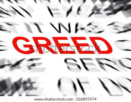Blured text with focus on GREED - stock photo