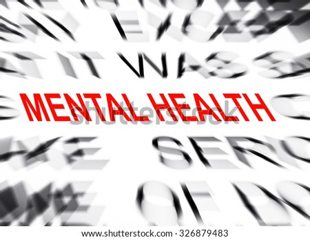 Blured text with focus on MENTAL HEALTH