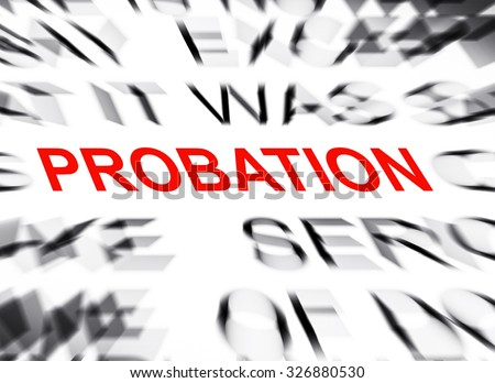 Blured text with focus on PROBATION - stock photo