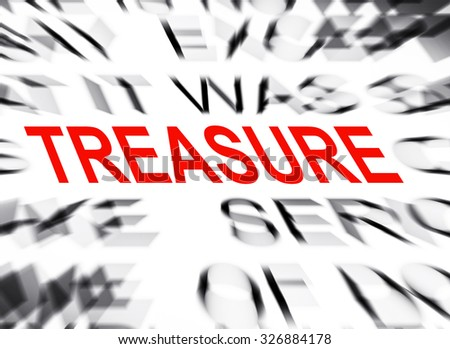 Blured text with focus on TREASURE