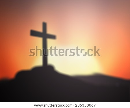 Blurred cross silhouette with the sunset background. Merry Christmas Card, Thankful, Repentance, Adoration, Glorify, Peace, Evangelical, Hallelujah concept