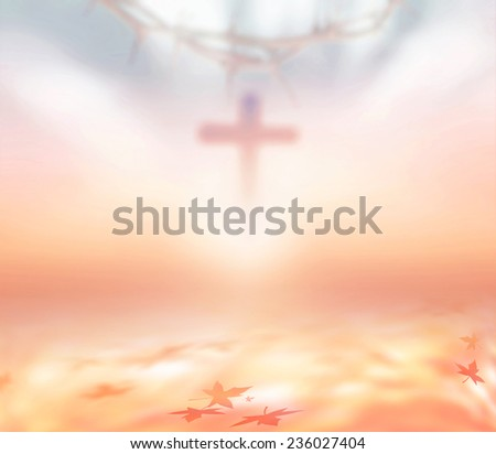 Blurred crown of thorns and the cross on beautiful sunset background. Worship, Forgiveness, Mercy, Humble, Repentance, Reconcile, Adoration, Glorify, Redeemer concept. - stock photo