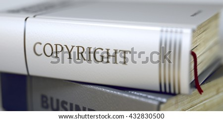 Book Title of Copyright. Business - Book Title. Copyright. Book Title on the Spine - Copyright. Closeup View. Stack of Books. Toned Image. 3D Illustration. - stock photo