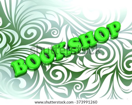 BOOKSHOP- bright color letters on nice green ornament background - stock photo