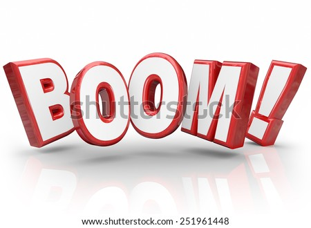 Boom word in 3d letters to illustrate explosive growth in sales, income, earnings, economy or other money or financial success - stock photo