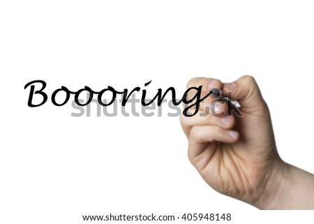Boooring (not only Boring but really Boooring) written by a hand isolated on white background - stock photo