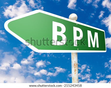 BPM - Business Process Management - street sign illustration in front of blue sky with clouds. - stock photo