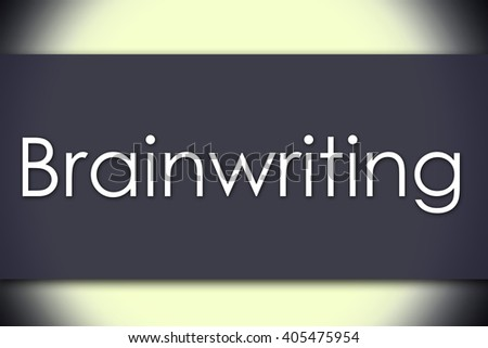 Brainwriting - business concept with text - horizontal image
