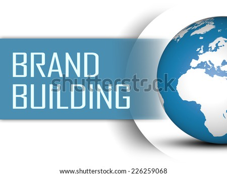 Brand Building concept with globe on white background