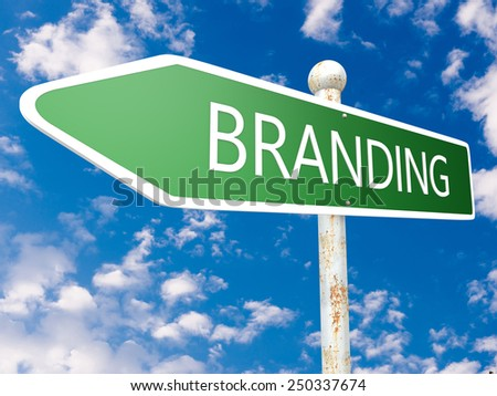 Branding - street sign illustration in front of blue sky with clouds. - stock photo