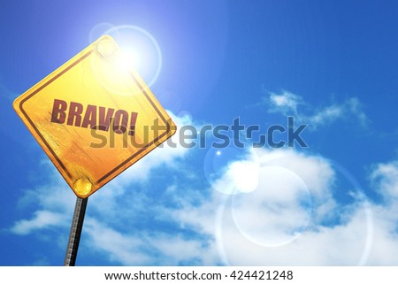Bravo!, 3D rendering, a yellow road sign - stock photo