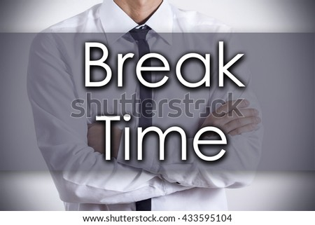 Break Time - Closeup of a young businessman with text - business concept - horizontal image