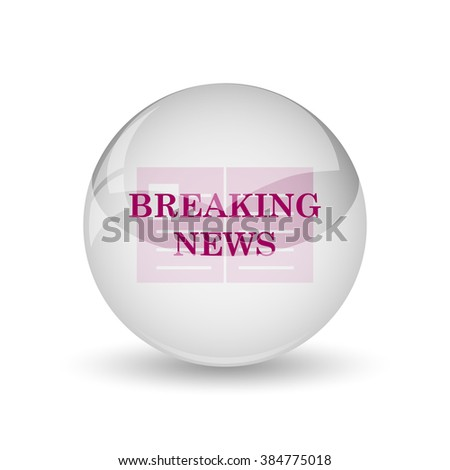 Breaking news icon. Internet button on white background.
