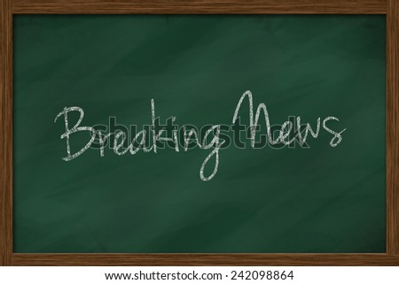 breaking news word written on chalkboard