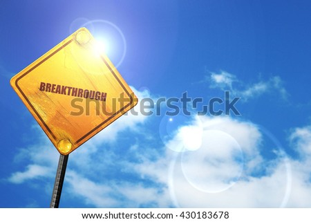 breakthrough, 3D rendering, glowing yellow traffic sign  - stock photo