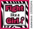 Breast Cancer Awareness-Fight like a Girl-Fight like a Girl phrase with Breast Cancer Awareness ribbon on zebra background - stock vector