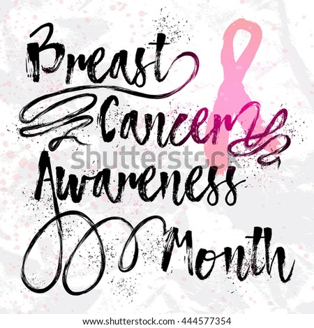 Breast Cancer Awareness Month. Sign quote hand lettering, typographic modern calligraphy with pink ribbon, paper. Grunge texture background can be printed, t-shirts, bags, posters, invitations, cards. - stock photo