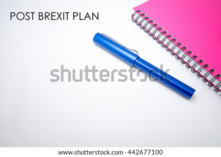 Brexit Concept - Brexit word with notebook and pen isolated on white background