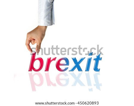 Brexit concept with hand and word brexit