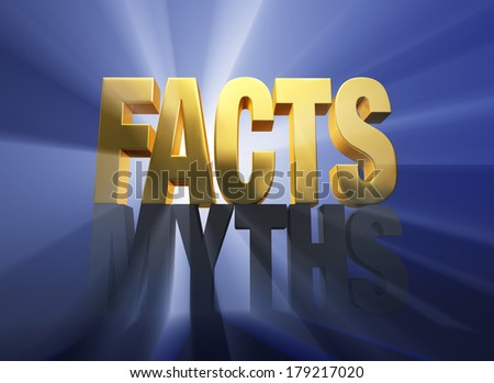 """Bright gold """"FACTS"""" atop a dark gray """"MYTHS"""" on a dark blue background brilliantly backlit with light rays shining through. - stock photo"""