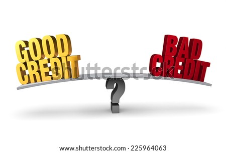 "Bright, gold ""GOOD CREDIT"" and red ""BAD CREDIT"" sit on opposite ends of a gray board which is balanced on a gray question mark. Isolated on white."