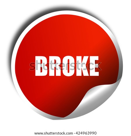 broke, 3D rendering, red sticker with white text - stock photo