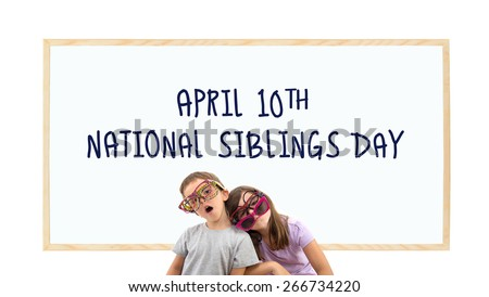Brother and Sister April 10th National Siblings Day whiteboard isolated on white background - stock photo
