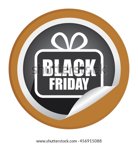 Brown Black Friday  Promotion Campaign Infographics Icon on Circle Peeling Sticker Isolated on White Background  - stock photo