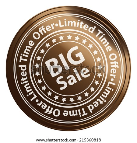 Brown Circle Metallic Style Big Sale, Limited Time Offer Sticker, Label, Tag or Icon Isolated on White Background  - stock photo