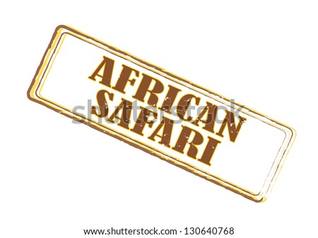 """Brown isolated stamp with caption""""African Safari"""" - stock photo"""
