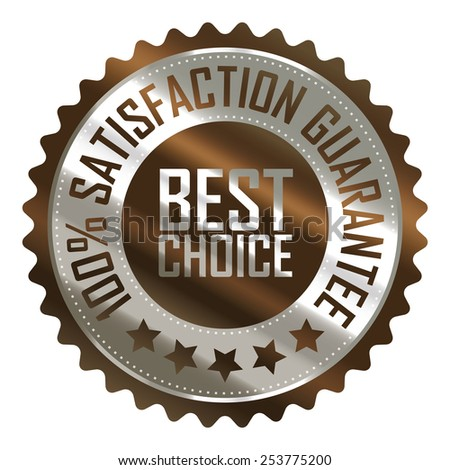 brown metallic best choice 100% satisfaction guarantee icon, tag, label, badge, sign, sticker isolated on white  - stock photo