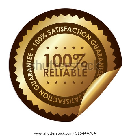 Brown Metallic Circle 100% Reliable 100% Satisfaction Guarantee Infographics Peeling Sticker, Label, Icon, Sign or Badge Isolated on White Background - stock photo
