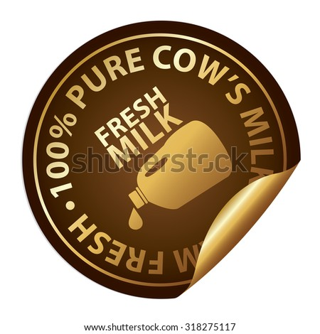 Brown Metallic Fresh Milk 100% Pure Cow's Milk Farm Fresh Infographics Peeling Sticker, Label, Icon, Sign or Badge Isolated on White Background