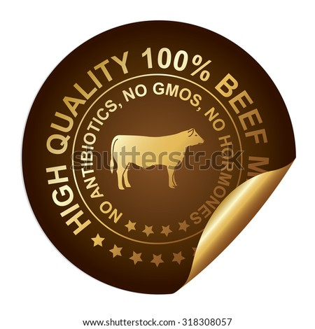 Brown Metallic High Quality 100 Percent Beef Meat No Antibiotics, No Gmos, No Hormones Infographics Peeling Sticker, Label, Icon, Sign or Badge Isolated on White Background