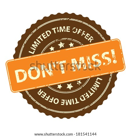 Brown Promotional or Marketing Material, Sticker, Rubber Stamp, Icon or Label for Limited Time Offer Don't Miss Event Isolated on White Background - stock photo
