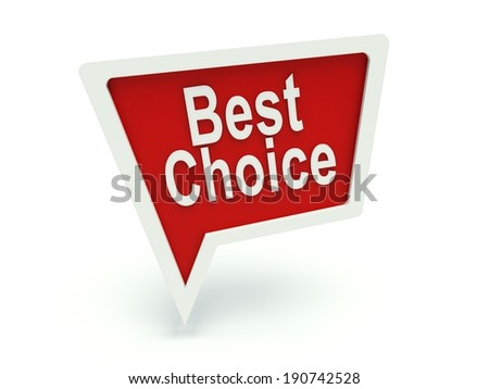 Bubble speech advertising sign 'Best choice' in red. 3d render illustration. - stock photo