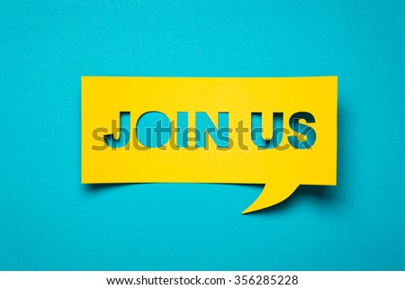 "Bubble speech with cut out phrase ""join us"" in the paper. - stock photo"
