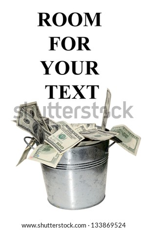Buckets of MONEY! isolated on white with room for your text - stock photo