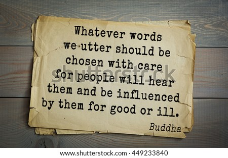 Buddha quote on old paper background. Whatever words we utter should be chosen with care for people will hear them and be influenced by them for good or ill.  - stock photo