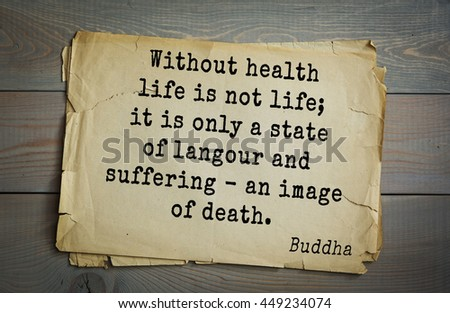 Buddha quote on old paper background. Without health life is not life; it is only a state of langour and suffering - an image of death.  - stock photo
