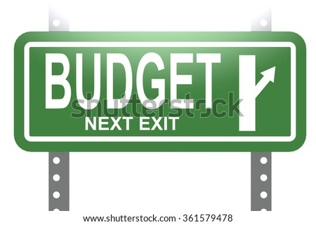 Budget green sign board isolated image with hi-res rendered artwork that could be used for any graphic design.