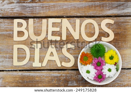 Buenos dias good morning in spanish written with wooden letters and
