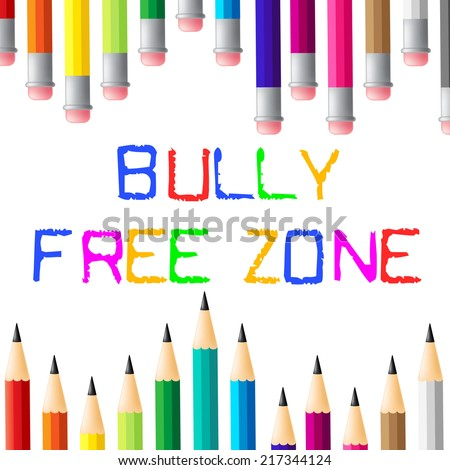 Bully Free Zone Meaning No Bullying And Assistance - stock photo