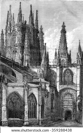 Burgos Cathedral, facade of the Pellejeria, vintage engraved illustration. Magasin Pittoresque 1880.