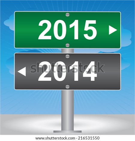 Business and Finance Concept Present By Green and Gray Street Sign Pointing to 2014 and 2015 in Blue Sky Background - stock photo