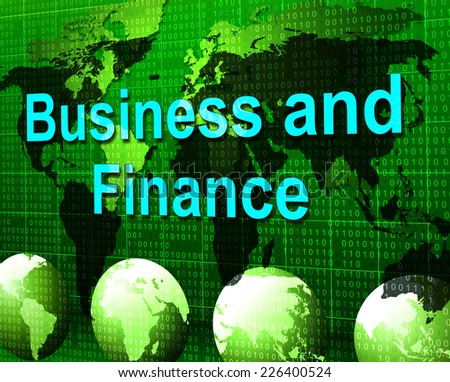 Business And Finance Meaning Corporate Money And Accounting
