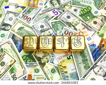 Business and financial concept.New year 2015 numbers on the golden cubes on heap of different money bills